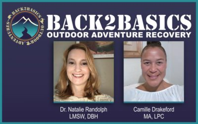 Back2Basics Outdoor Adventure Recovery Adds Top Notch Clinicians to Team